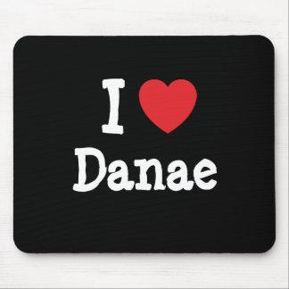 I love Danae heart T-Shirt Mouse Mat