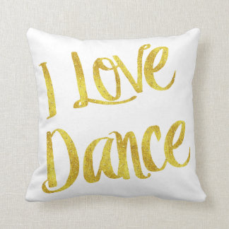 I Love Dance Gold Faux Foil Metallic Quote Throw Pillow