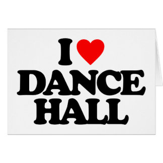I LOVE DANCE HALL CARD