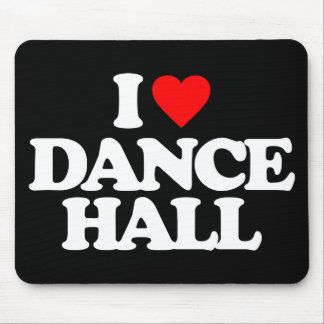 I LOVE DANCE HALL MOUSE PAD