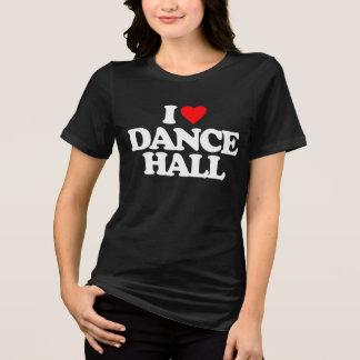 I LOVE DANCE HALL T-Shirt