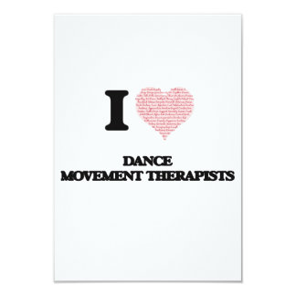 I love Dance Movement Therapists (Heart made from 3.5x5 Paper Invitation Card