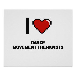 I love Dance Movement Therapists Poster