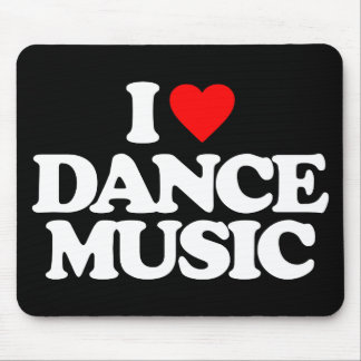 I LOVE DANCE MUSIC MOUSE PAD