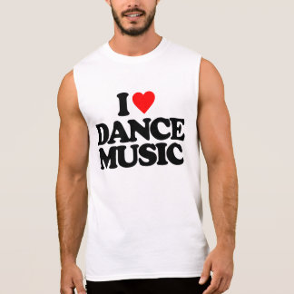 I LOVE DANCE MUSIC SLEEVELESS SHIRT