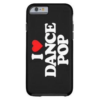 I LOVE DANCE POP TOUGH iPhone 6 CASE