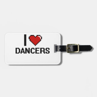 I love Dancers Tag For Luggage