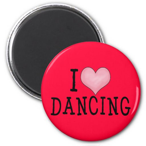 I Love Dancing 2 Inch Round Magnet