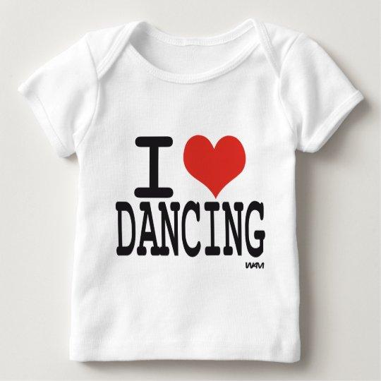 I LOVE DANCING BABY T-Shirt