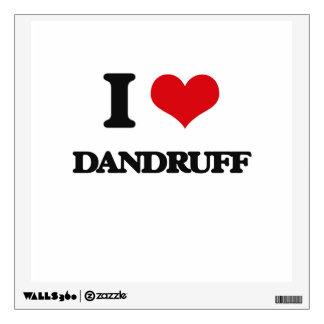 I love Dandruff Wall Skin