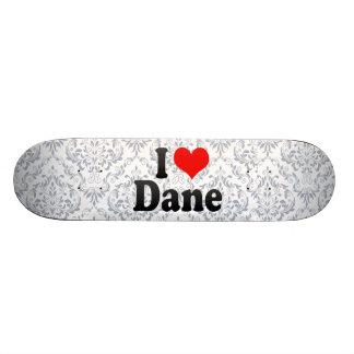 I love Dane Skate Decks