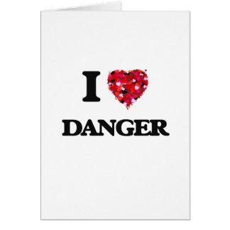 I love Danger Greeting Card
