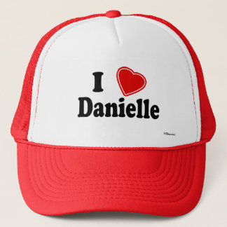 I Love Danielle Trucker Hat