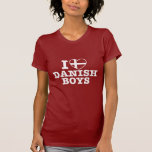 I Love Danish Boys T Shirt