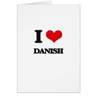 I love Danish Greeting Card