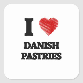 I love Danish Pastries Square Sticker