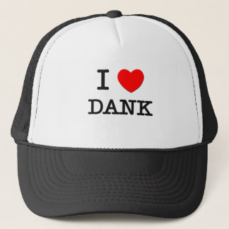 I Love Dank Trucker Hat