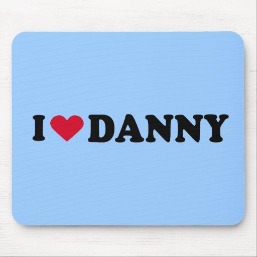 I LOVE DANNY MOUSE PAD