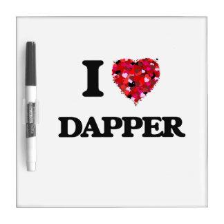 I love Dapper Dry-Erase Board