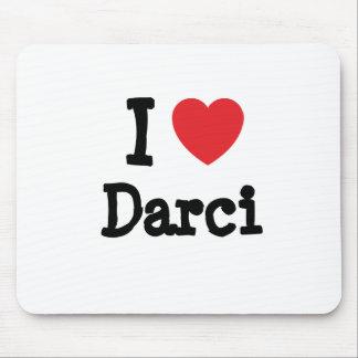 I love Darci heart T-Shirt Mouse Pad