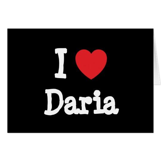 I love Daria heart T-Shirt Card