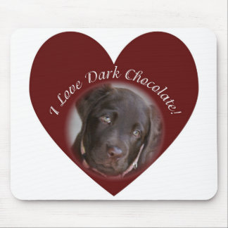 I Love Dark Chocolate - Chocolate Lab Mouse Pad