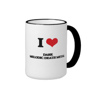 I Love DARK MELODIC DEATH METAL Ringer Coffee Mug