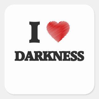 I love Darkness Square Sticker