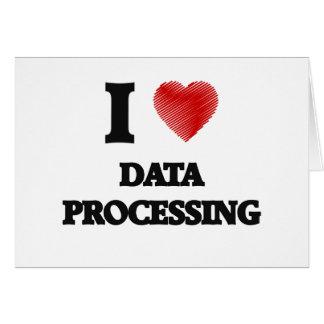 I love Data Processing Card