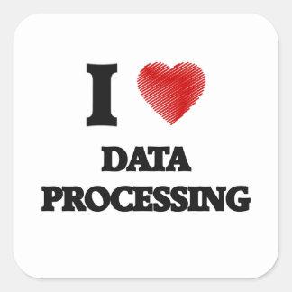 I love Data Processing Square Sticker
