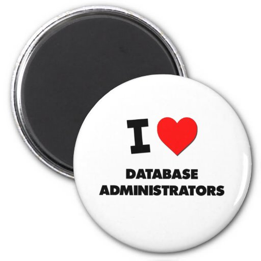 I Love Database Administrators 2 Inch Round Magnet