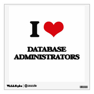 I love Database Administrators Room Sticker