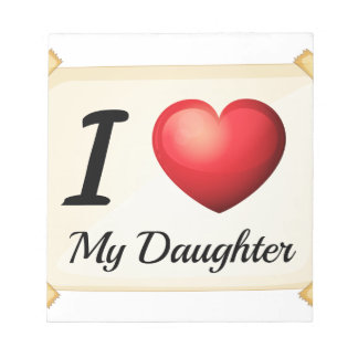 I love daughter notepad