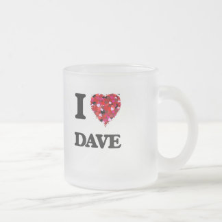I Love Dave 10 Oz Frosted Glass Coffee Mug