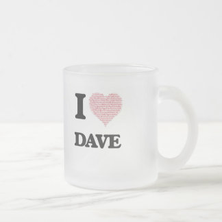 I Love Dave (Heart Made from Love words) 10 Oz Frosted Glass Coffee Mug