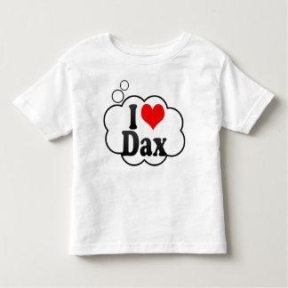 I love Dax Toddler T-shirt
