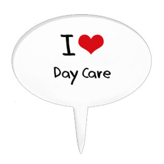 I Love Day Care Cake Pick