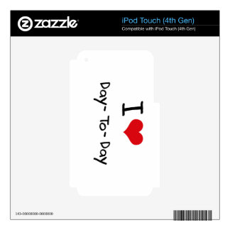 I Love Day-To-Day iPod Touch 4G Decals