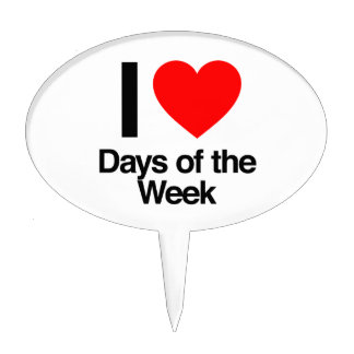 i love days of the week cake toppers