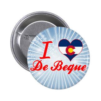 I Love De Beque, Colorado Buttons