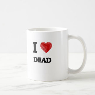 I love Dead Coffee Mug