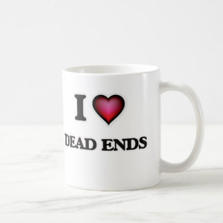 I love Dead Ends Coffee Mug