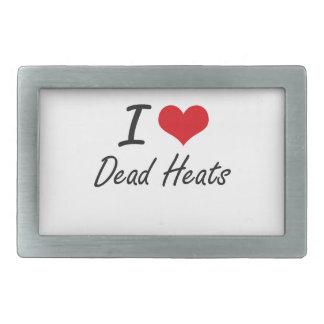 I love Dead Heats Belt Buckles