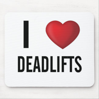 I Love Dead Lifts Gym Mouse Pad
