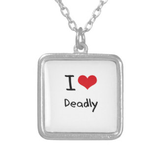 I Love Deadly Custom Necklace