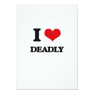 I love Deadly 5x7 Paper Invitation Card