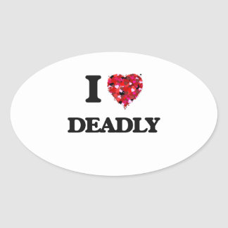 I love Deadly Oval Sticker