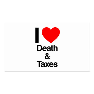 i love death and taxes business card templates