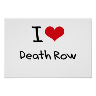 I Love Death Row Poster