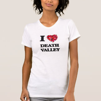 I love Death Valley Tshirts